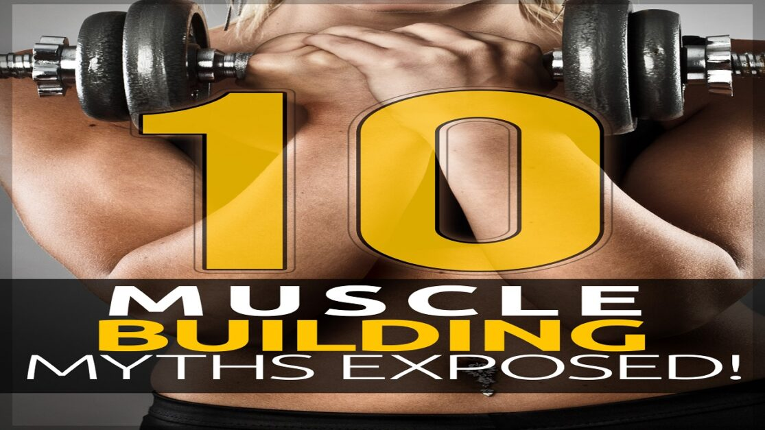 10 Muscle Building Myths Exposed