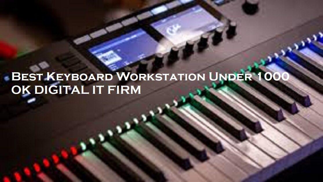 Top 8 Best Keyboard Workstation Under 1000 In 2020