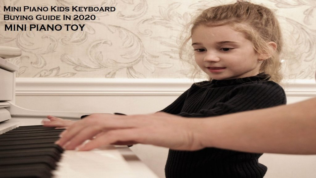 Top 8 Best Mini Piano Toy Smaller Than Usual Kids Keyboard Buying Guide In 2020