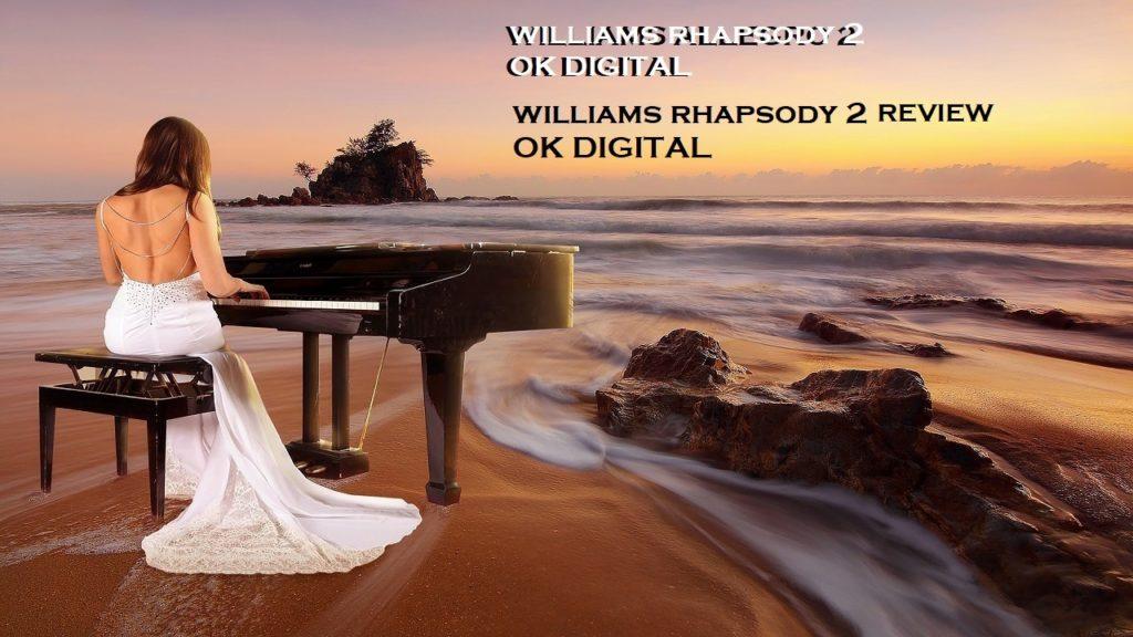 williams rhapsody 2 review