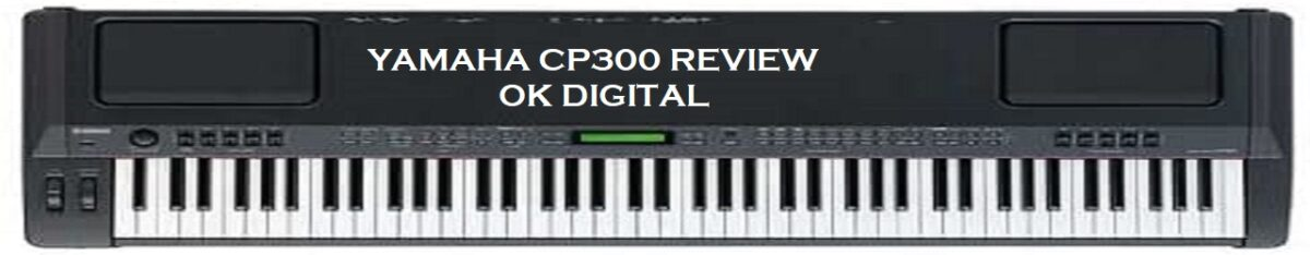 Yamaha CP300 Review Of Digital Stage Piano In 2020