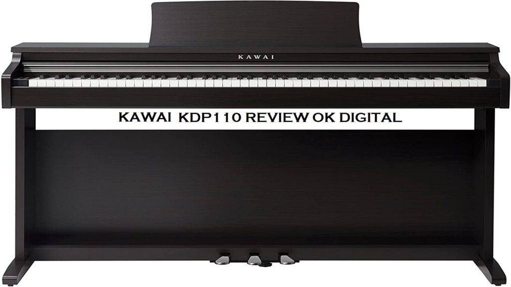 The Best Kawai KDP 110 Review Of Digital Home Piano - Expert Choice!