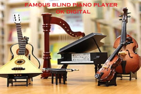 Top 9 Best Famous Blind Piano Player You Should Know About In 2020