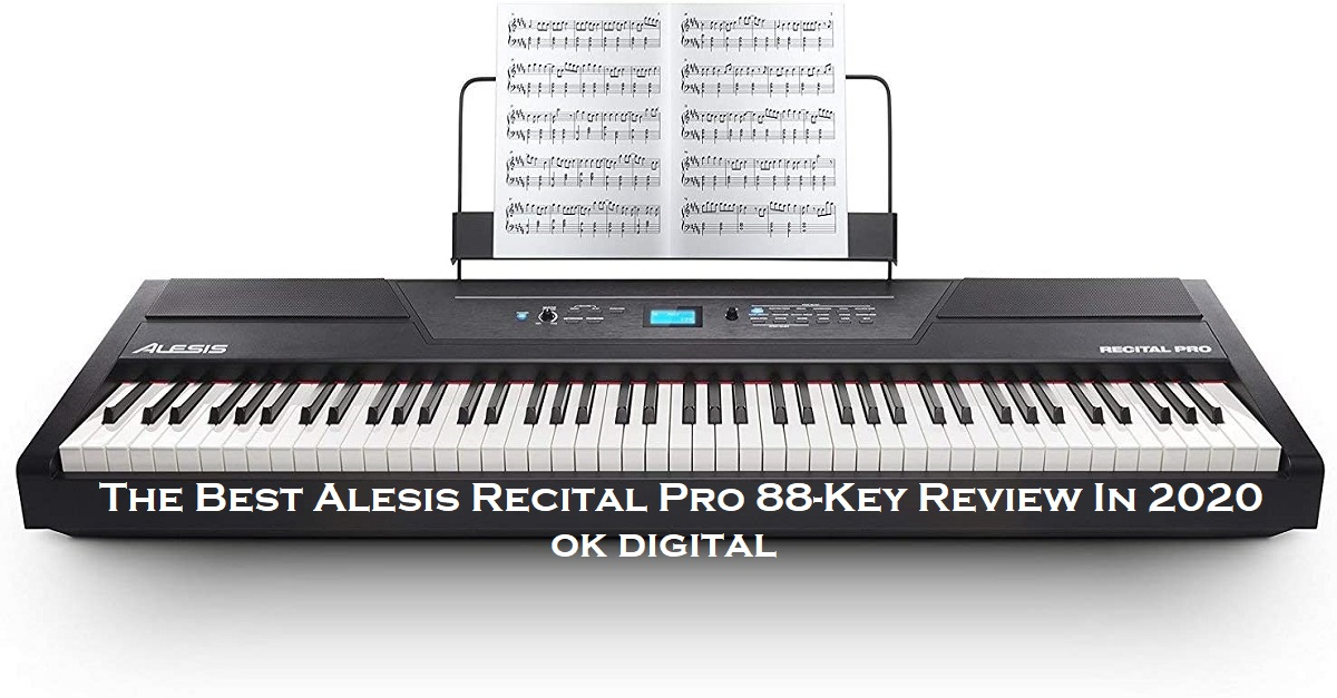 The Best Alesis Recital Pro 88-Key Review In 2020