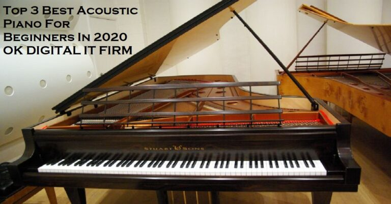 Top 3 Best Acoustic Piano For Beginners In 2020