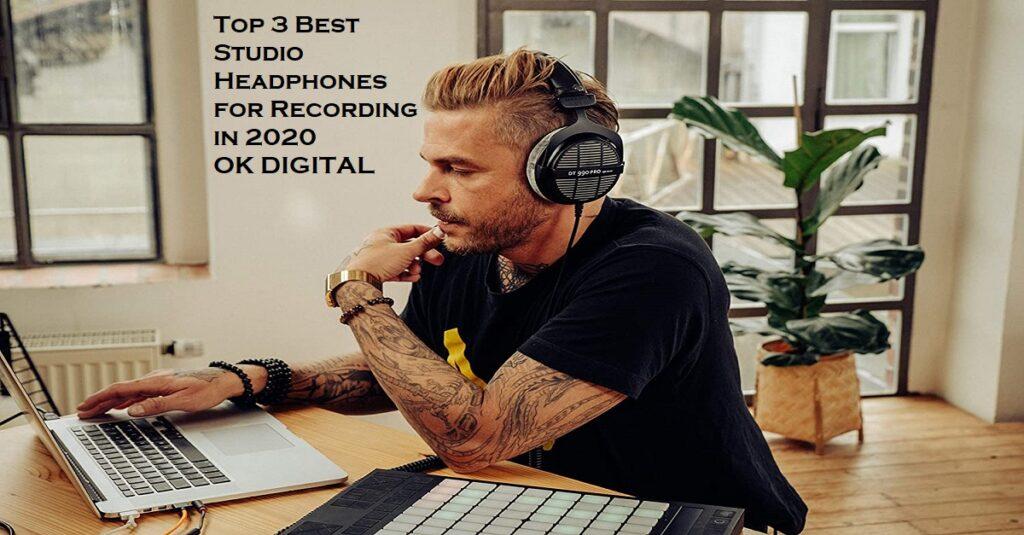 Top 3 Best Studio Headphones for Recording in 2020