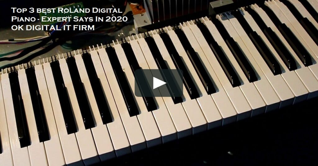 Top 3 best Roland Digital Piano - Expert Says In 2020