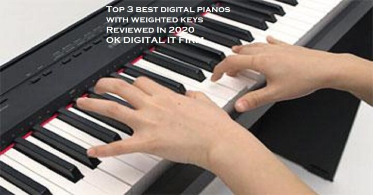 Top 3 best digital pianos with weighted keys Reviewed In 2020