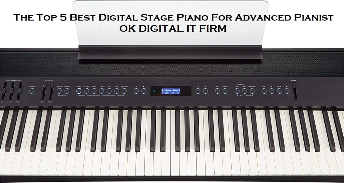 The Top 5 Best Digital Stage Piano For Advanced Pianist