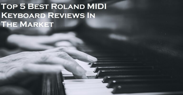 Top 5 Best Roland MIDI Keyboard Reviews In The Market