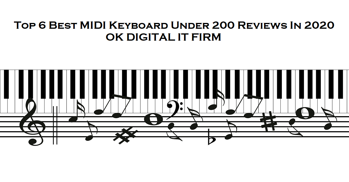 Top 6 Best MIDI Keyboard Under 200 Reviews In 2020