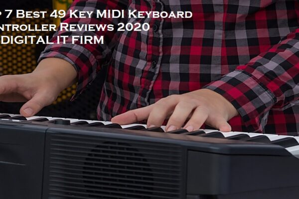Top 7 Best 49 Key MIDI Keyboard Controller Reviews 2020