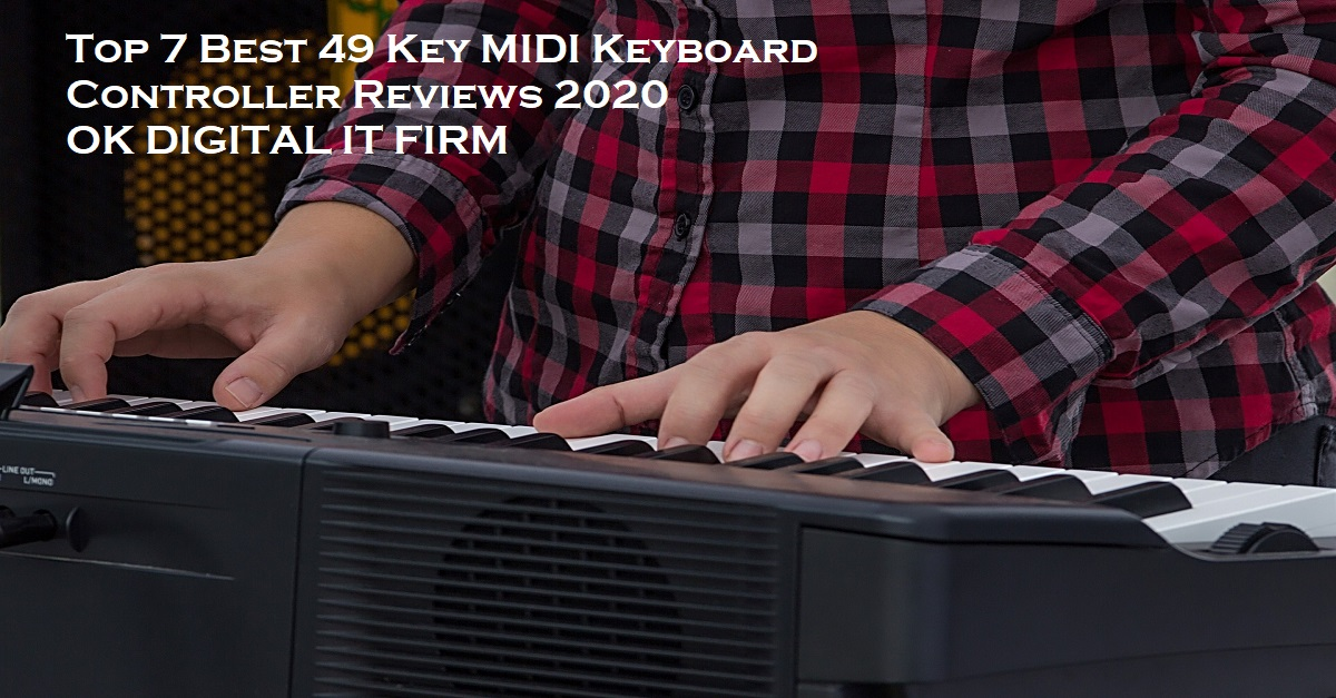 Top 7 Best 49 Key MIDI Keyboard Controller Reviews 2020