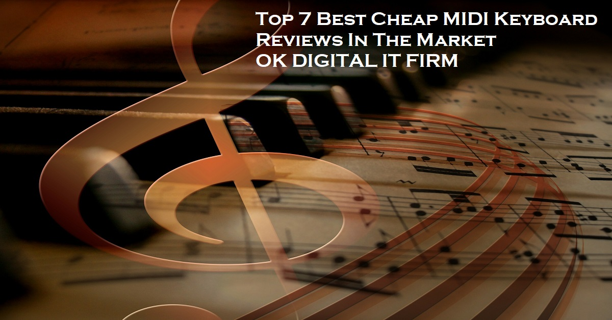 Top 7 Best Cheap MIDI Keyboard Reviews In The Market