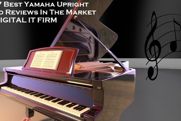 Top 7 Best Yamaha Upright Piano Reviews In The Market
