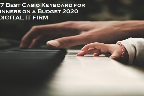 Top 7 Best Casio Keyboard for Beginners on a Budget 2020