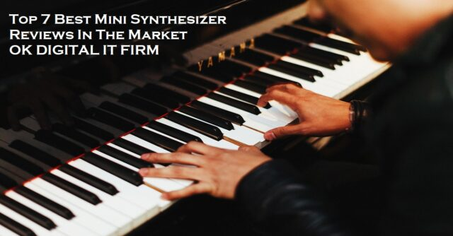 Top 7 Best Mini Synthesizer Reviews In The Market