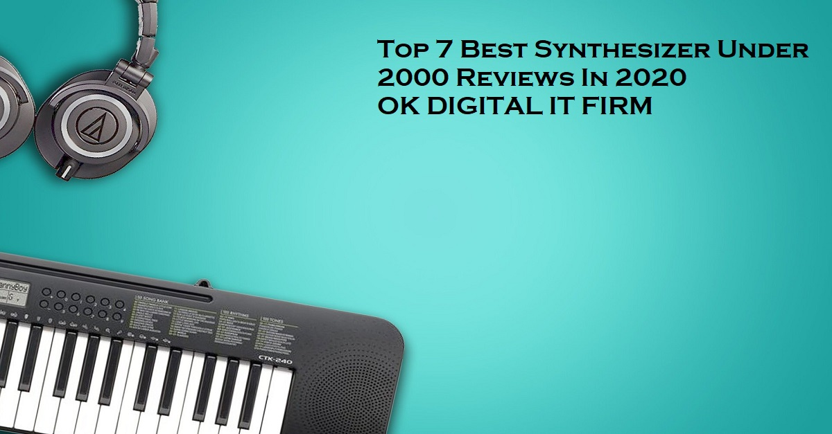 Top 7 Best Synthesizer Under 2000 Reviews In 2020
