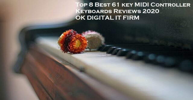 Top 8 Best 61 key MIDI Controller Keyboards Reviews 2020