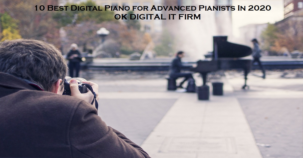 10 Best Digital Piano for Advanced Pianists In 2020