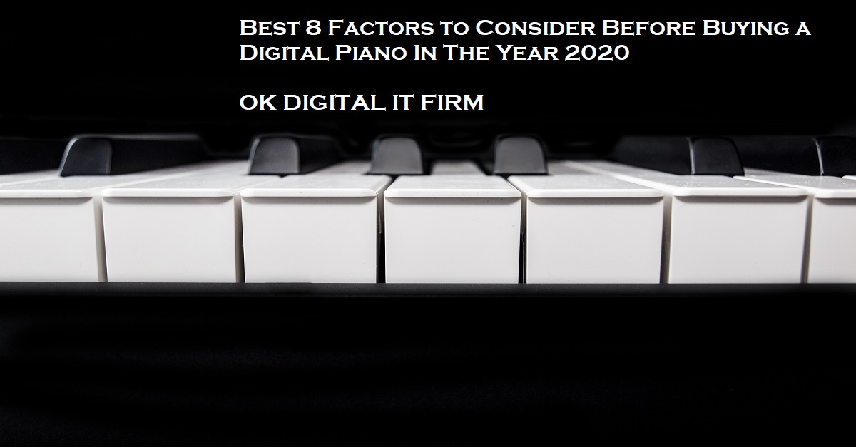 Best 8 Factors to Consider Before Buying a Digital Piano In The Year 2020