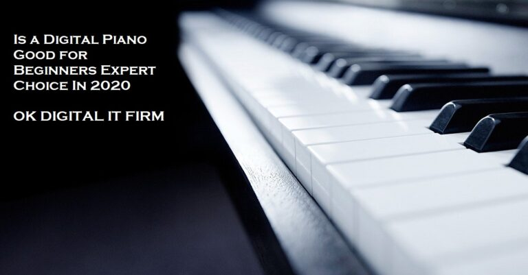 Is a Digital Piano Good for Beginners Expert Choice In 2020