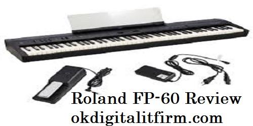 Roland Fp-60 Review