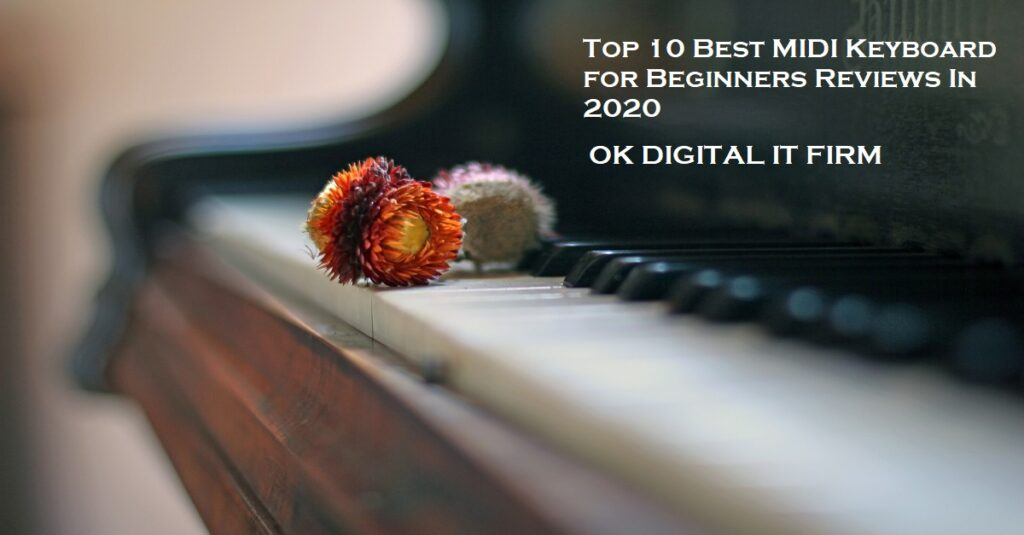 Top 10 Best MIDI Keyboard for Beginners Reviews In 2020