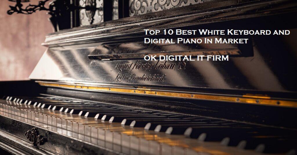 Top 10 Best White Keyboard Piano In Market