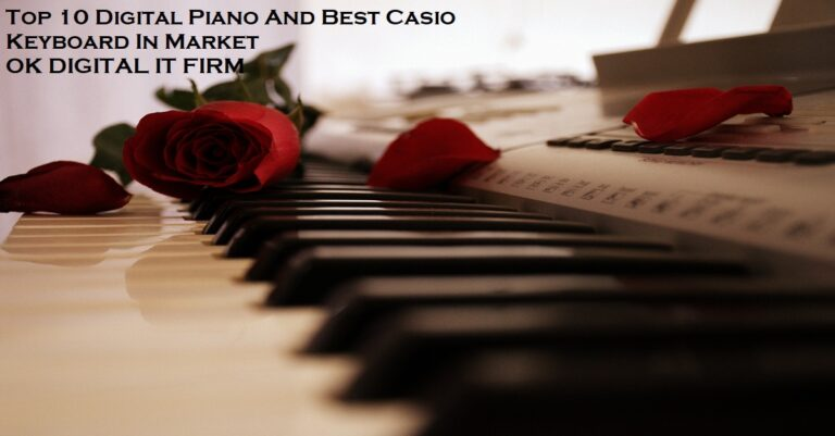 Top 10 Digital Piano And Best Casio Keyboard In Market