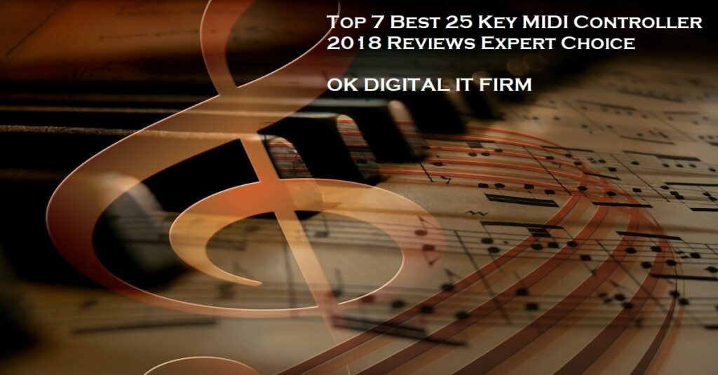 Top 7 Best 25 Key MIDI Controller 2018 Reviews Expert Choice