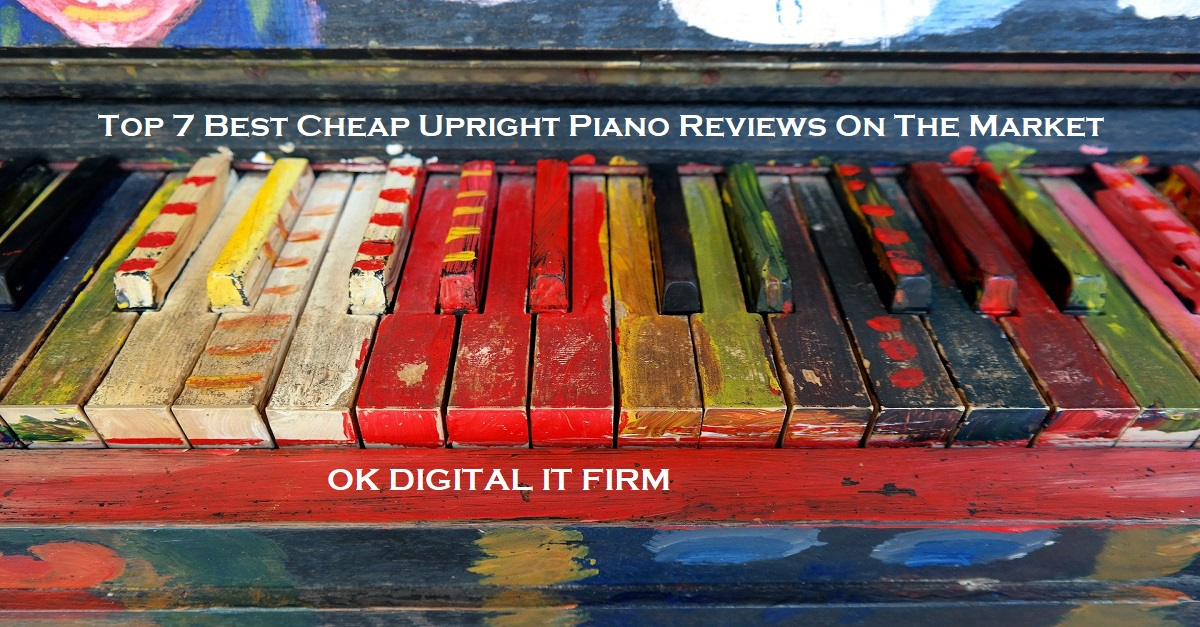 Top 7 Best Cheap Upright Piano Reviews On The Market