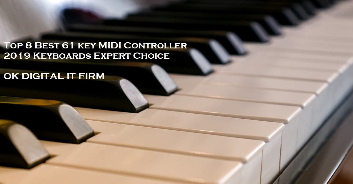 Top 8 Best 61 key MIDI Controller 2019 Keyboards Expert Choice