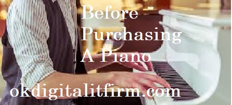 Before Purchasing A Piano