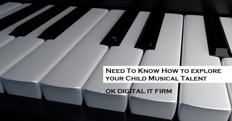 Need To Know How to explore your Child Musical Talent