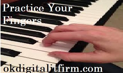 Practice Your Fingers