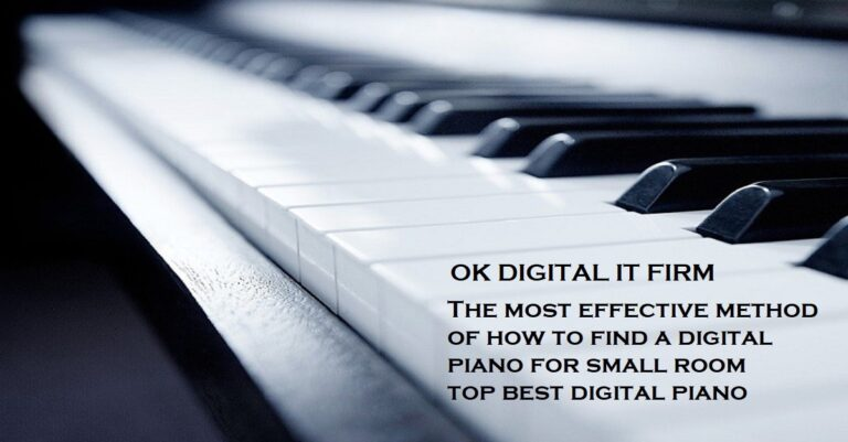 The most effective method of how to find a digital piano for small room