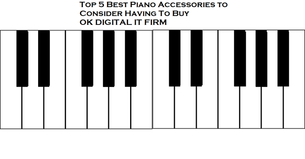 Top 5 Best Piano Accessories to Consider Having To Buy