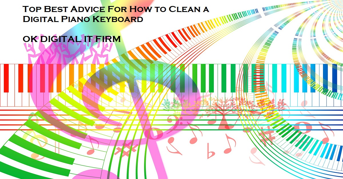 Top Best Advice For How to Clean a Digital Piano Keyboard
