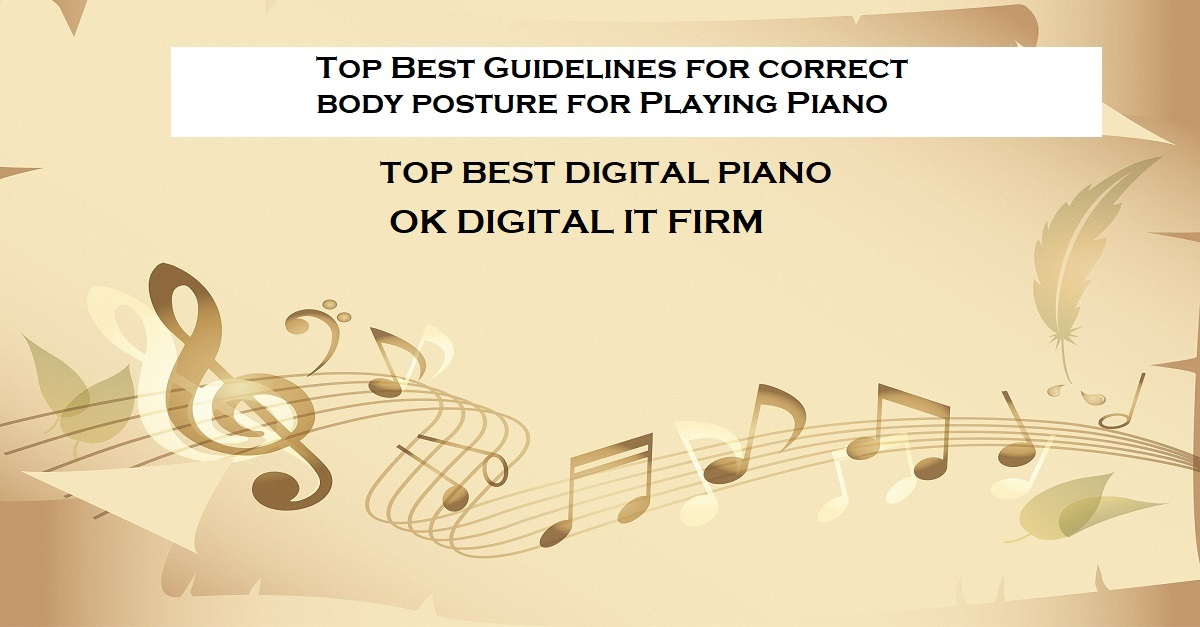 Top Best Guidelines for correct body posture for Playing Piano