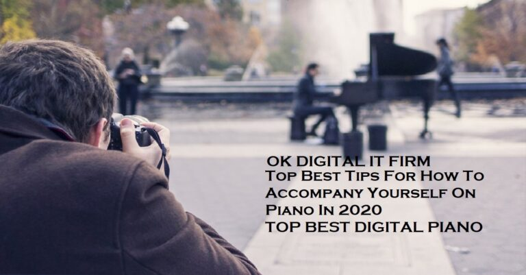 Top Best Tips For How To Accompany Yourself On Piano In 2021