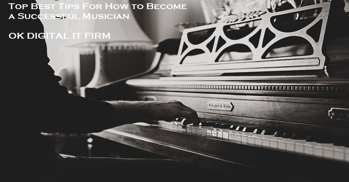 Top Best Tips For How to Become a Successful Musician