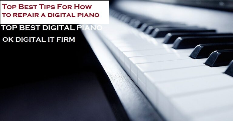 Top Best Tips For How To Digital Piano Repair?