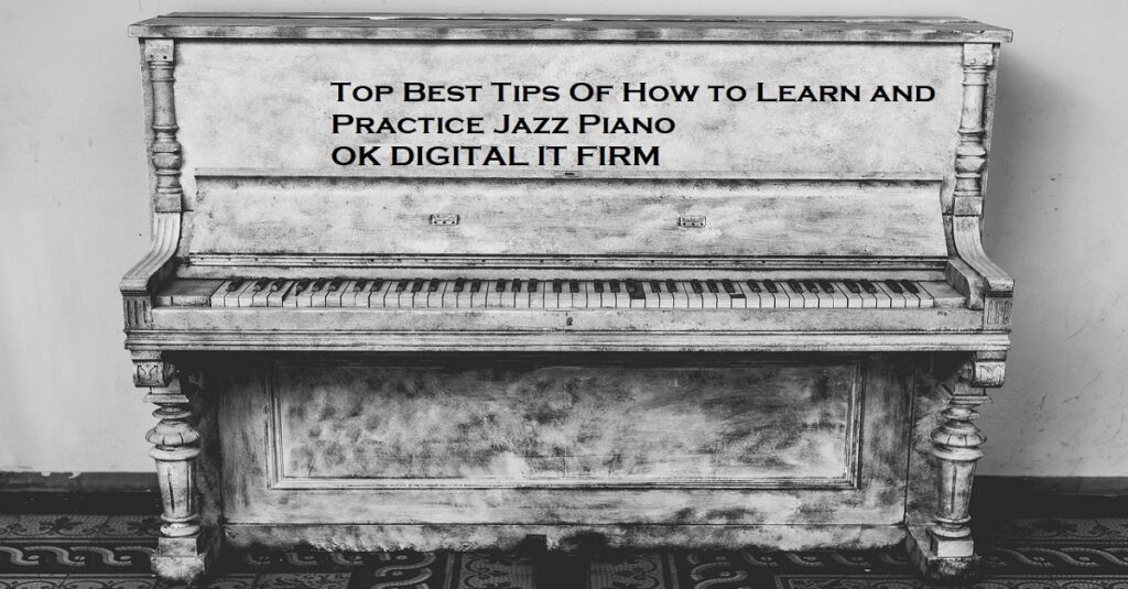 Top Best Tips Of How To Learn Jazz Piano Techniques