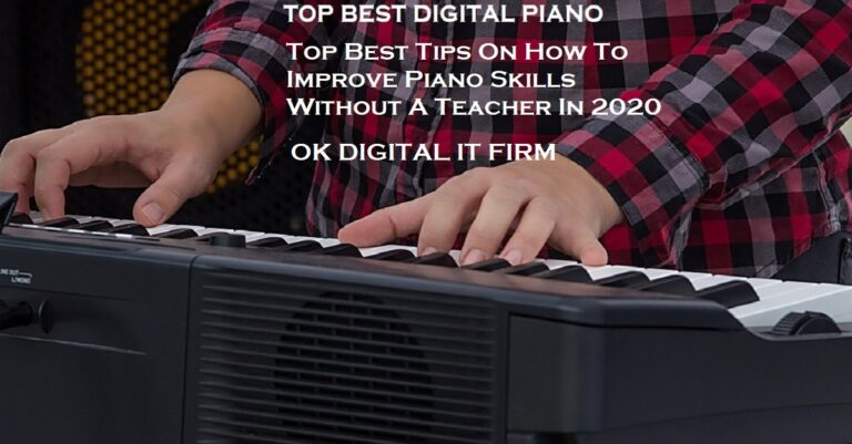 Top Best Tips On How To Improve Piano Skills Without A Teacher In 2020