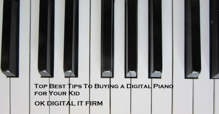 Top Best Tips To Buy A Piano For Kid Beginners