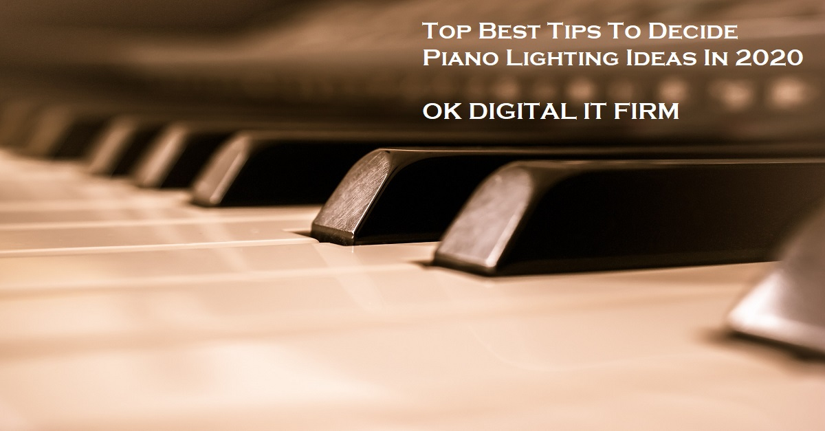 Top Best Tips To Decide Piano Lighting Ideas In 2020