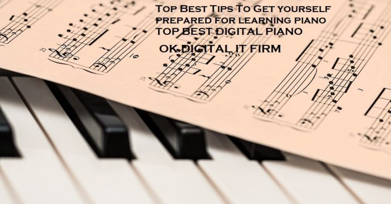 Top Best Tips To Get yourself prepared for learning piano