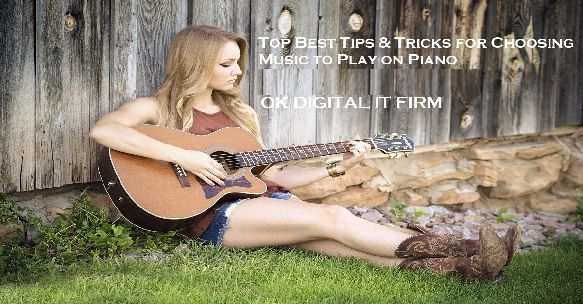 Top Best Tips & Tricks for Choosing Music to Play on Piano