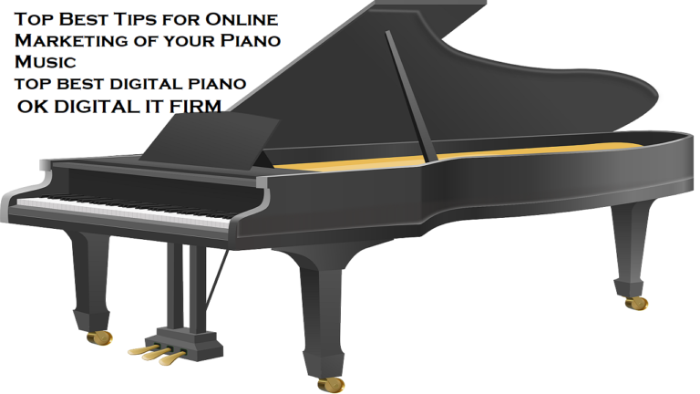Top Best Tips for Online Marketing of your Piano Music